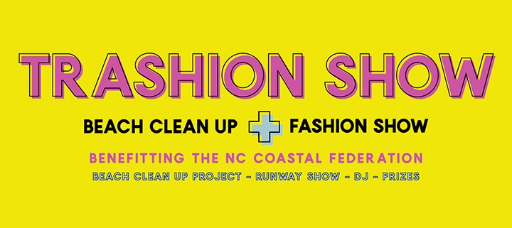 Outer Banks events - beach clean up - fashion show - Brewing Station - NC Coastal Federation