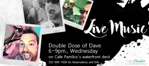 Outer Banks Events - live music - Double Dose of Dave - Cafe Pamlico