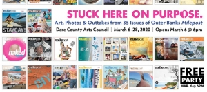 Outer Banks art events - Milepost magazine art and photo exhibit - Stuck Here on Purpose - Dare County Arts Council